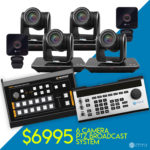 6 Ultimate PTZ Camera Broadcast Package - Pro - $6995 - Mixer and Controller Included